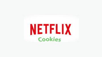 ¿Cómo ver Netflix gratis con las cookies?
